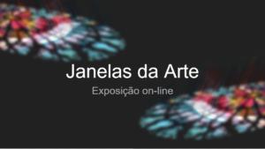 Exposição Janelas da Arte