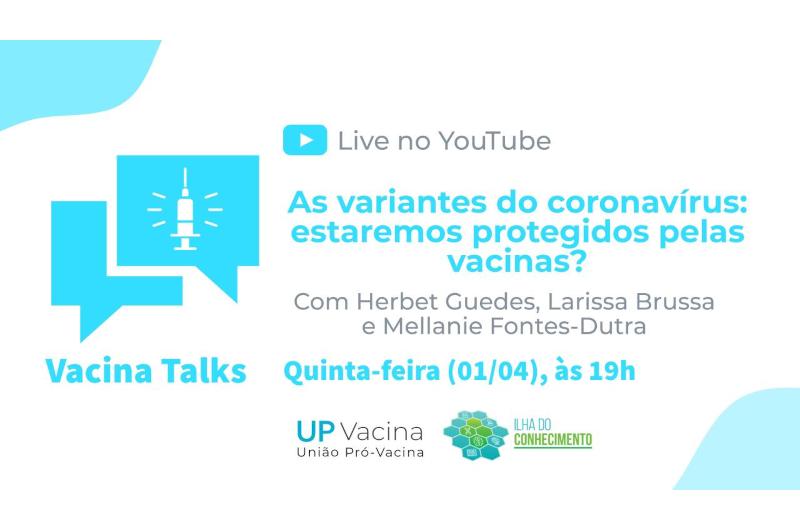 Live discute proteção das vacinas contra novas variantes do coronavírus