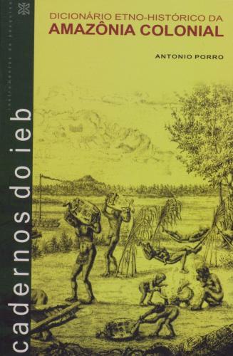 dicionario_etnohistorico_da_amazonia_colonial_001_1285900532